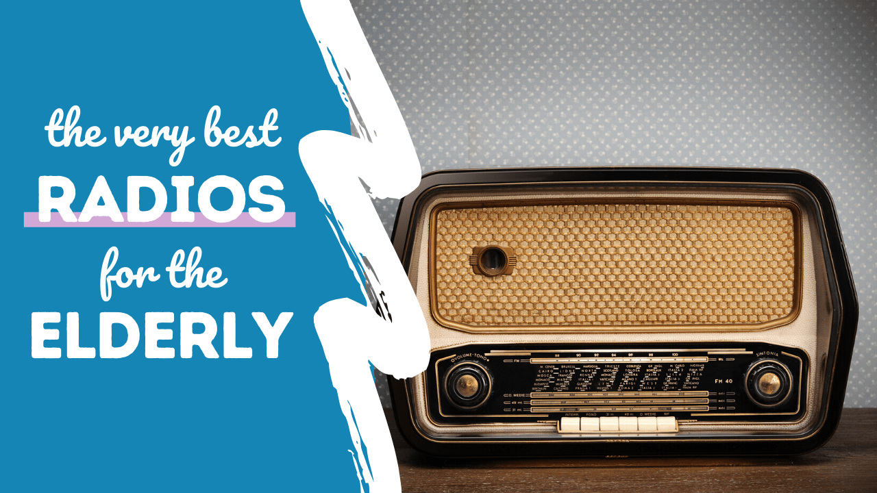 Best Radios for the Elderly