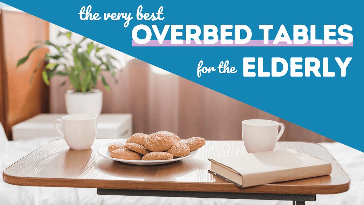best-overbed-tables-for-elderly